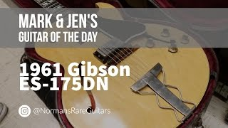 Norman's Rare Guitars - Guitar of the Day: 1961 Gibson ES-175DN