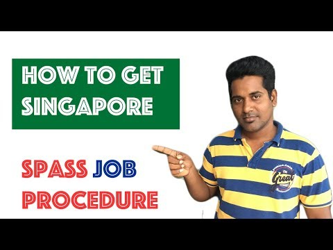 Singapore Spass job procedure | சிங்கப்பூர் வேலை விசா எப்படி பெறுவது
