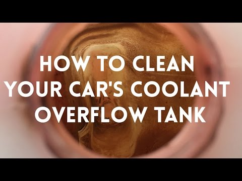 HOW TO CLEAN YOUR CAR'S COOLANT OVERFLOW TANK