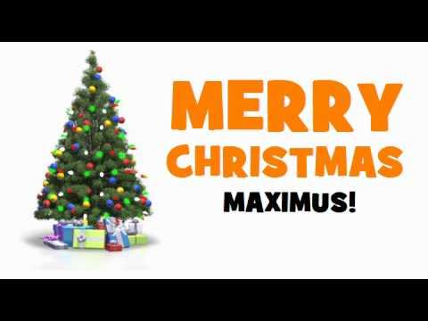 MERRY CHRISTMAS MAXIMUS!