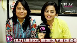 Helly Shah Interview With Her Mother | Telly Reporter Exclusive