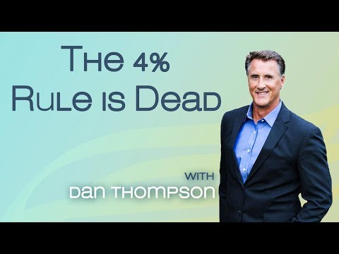 The 4 Percent Rule is Dead | Saving and Spending in Retirement - Retirement Planning Advice