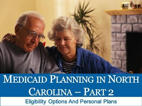 Medicaid Planning in North Carolina Eligibility Options and Personal Plans