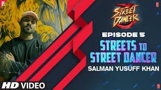Streets To Street Dancer: Salman Yusuff Khan Episode 5 Varun Dhawan, Shraddha Kapoor, Remo D'souza
