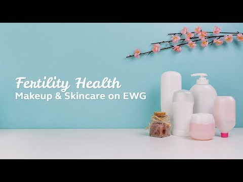 Fertility Health - Makeup & Skincare on EWG