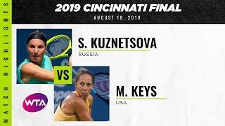 Svetlana Kuznetsova vs. Madison Keys   2019 Western & Southern Open Final   WTA Highlights