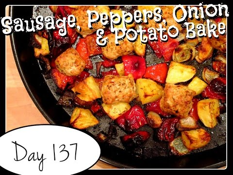 Sausage, Peppers, Onion & Potato Bake Recipe [DAY 137]