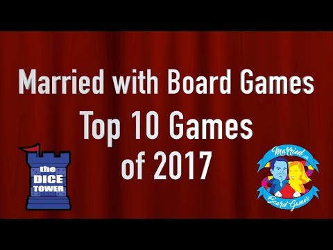 Top 10 Games of 2017 with Married with Board Games