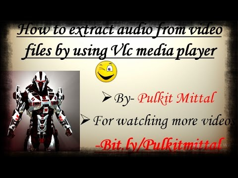 How to extract audio from video files by using Vlc media player!!!{FAST}