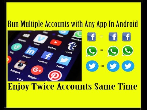 Run Multiple Accounts with any App in Android  without Root