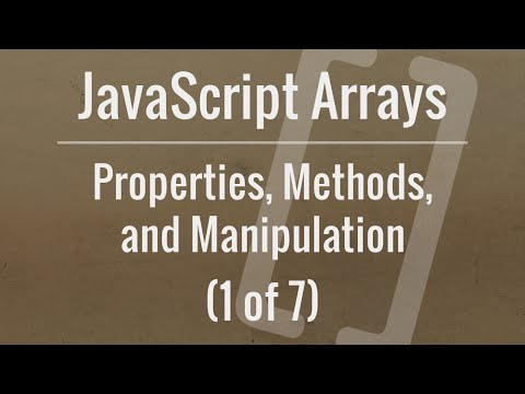 JavaScript Arrays: Properties, Methods, and Manipulation (Part 1 of 7)