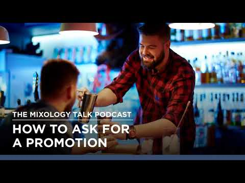 How to Ask for a Promotion (Behind the Bar) - Mixology Talk Podcast (Audio)