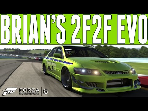 Forza 6 Fast and Furious Car Build : Brian's 2 Fast 2 Furious Mistubishi Evo Car Build