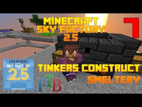 Tinkers Construct Smeltery / Sky Factory 2.5 / FTB / Minecraft / Episode 07