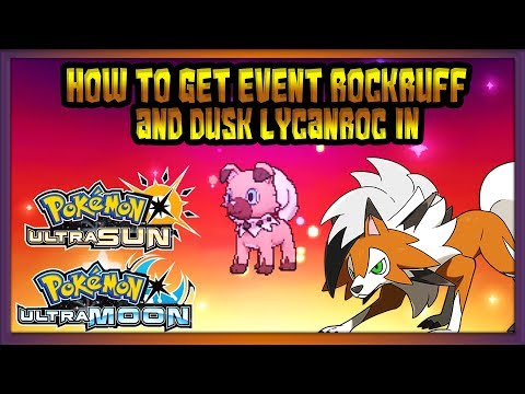 How To Get Event Rockruff and Dusk Lycanroc in Pokémon Ultra Sun & Ultra Moon Tutorial.