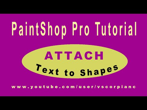 Paint Shop Pro Tutorial - Attach Existing Text to Path Shape by VscorpianC