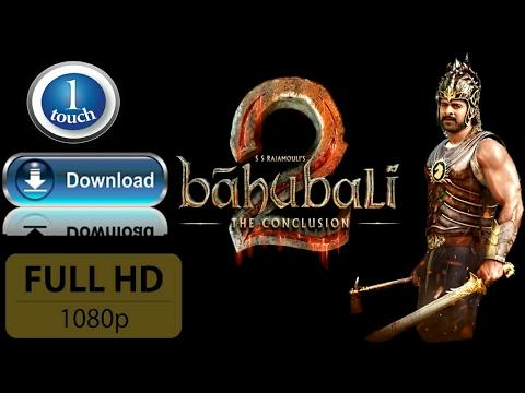 Download Bahubali 2 Full Hd Movie In Single Click, In Hindi.