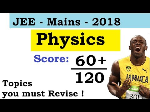 How to get 60 out of 120 in JEE Mains PHYSICS JUST in 5 Days:HOW TO CRACK JEE MAINS 2018