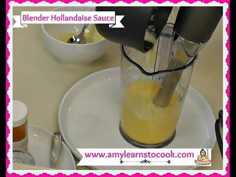 Blender Hollandaise Sauce ~ How to Make Hollandaise Sauce ~ Amy Learns to Cook