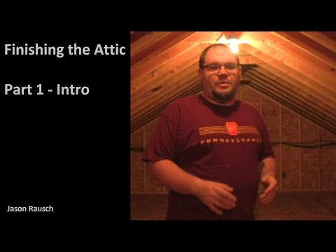 Finishing the Attic - Part 1 - Intro
