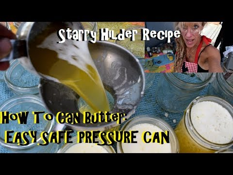 PROS OF CANNING BUTTER: HOW TO SAFELY AND EASILY!!!!!!!!!!!