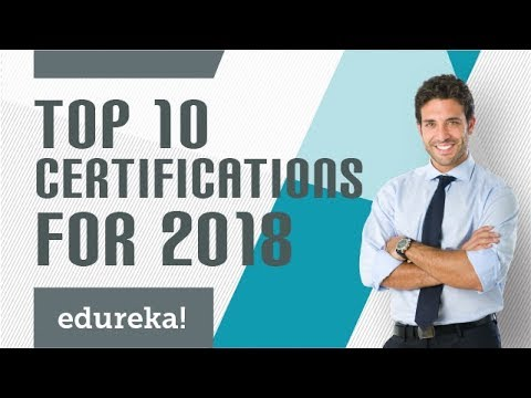Top 10 Certifications For 2018 | Highest Paying IT Certifications 2018 | Edureka