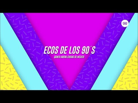 Ecos 90´s Pop Tour // Quinta Arena Ciudad de México.