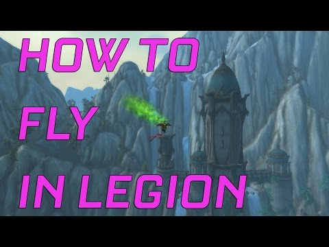How to FLY in Legion with 3 toys! - 7.0.3 World of Warcraft Quick Tip