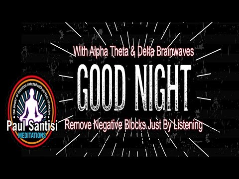 GOOD NIGHT Deep REM Cell Rejuventing Sleep Guided Meditation Paul Santisi