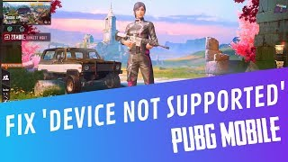 PUBG Mobile Device Not Supported Fix for Android – Your Device Not Supported PUBG