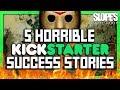 5 Horrible Kickstarter Success Stories SGR