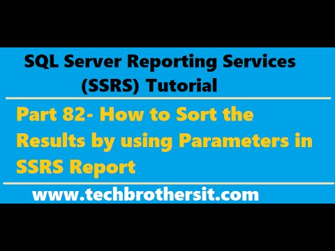 SSRS Tutorial 82 - How to Sort the Results by using Parameters in SSRS Report