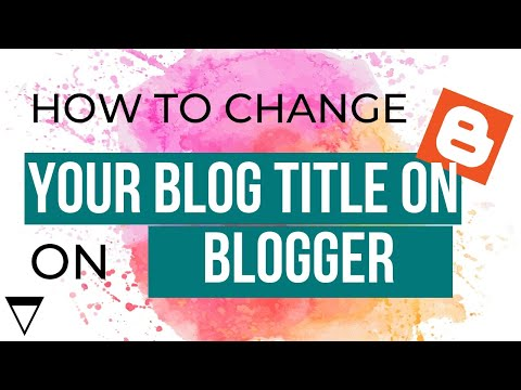 Title Change: How to Change your Blog Title on Blogger.com - 2013 [part 4]