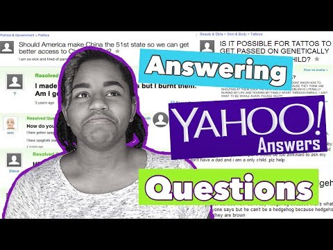 ANSWERING DUMB YAHOO ANSWERS QUESTIONS