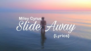 Miley Cyrus - Slide Away (Audio/Lyrics)