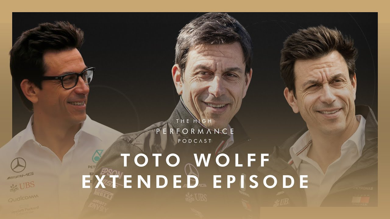 Toto Wolff defining the mindset and culture of a winning F1 team   High Performance Podcast