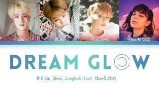 Download BTS - Dream Glow (Feat. Charli XCX) (방탄소년단 - Dream Glow) [Color Coded Lyrics/Han/Rom/Eng/가사] Video