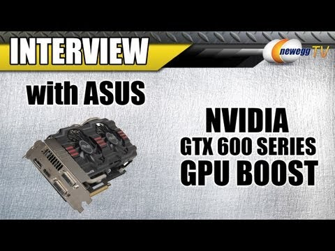 Newegg TV: NVIDIA GTX 600 Series GPU Boost Overclocking Guide with ASUS
