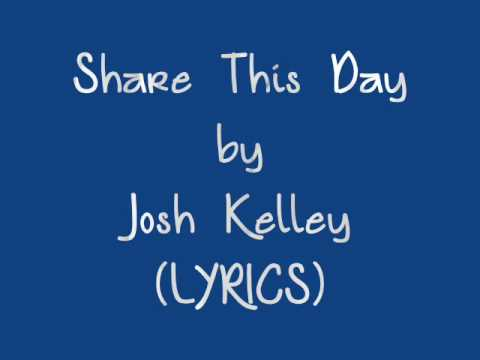 Share This Day - Josh Kelley (LYRICS)