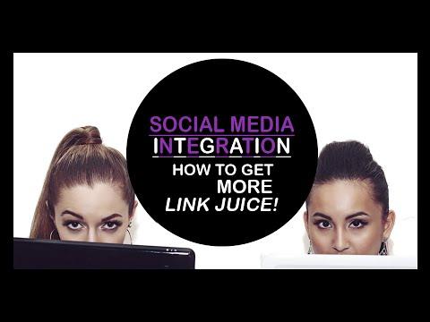 Social Media Integration: How To Get More Link Juice!