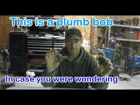 What is a plumb bob? Why would you use one?