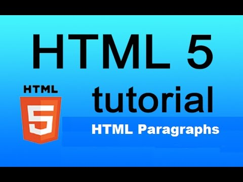 HTML5 Tutorial - 6 - Paragraph and line break tags in html