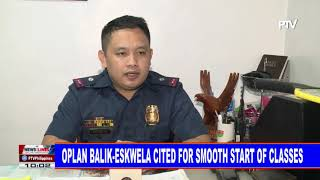 Oplan Balik-eskwela Cited For Smooth Start Of Classes