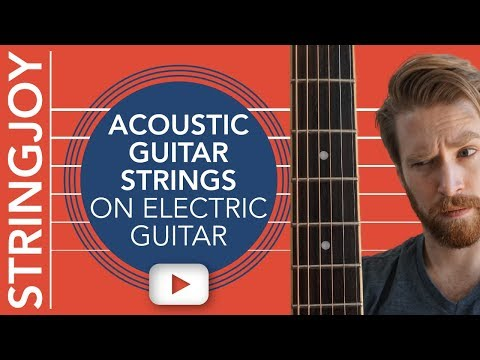 We Put Acoustic Guitar Strings On Electric Guitar—So You Don't Have To
