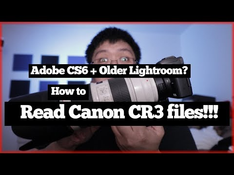 How to Read Canon CR3 Raw Files with Adobe CS6 and Lightroom