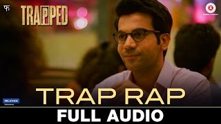 Trap Rap - Full Audio | Trapped | Anish John & Pallavi Roy | Alokananda Dasgupta
