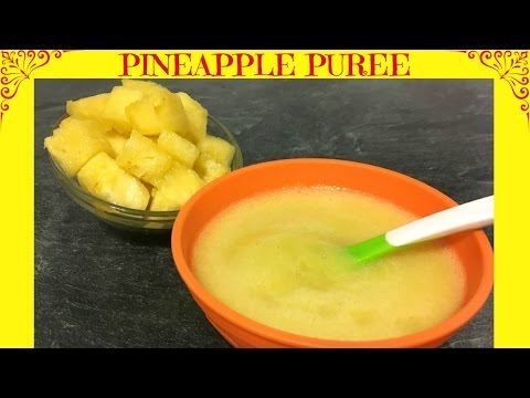 How to Make Pineapple Puree | Baby Food | Starting from 6 months