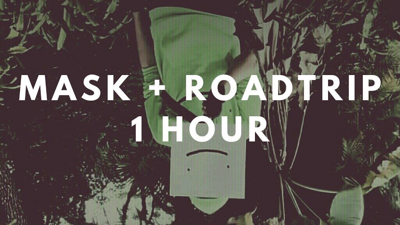 Mask and Roadtrip 1hour loop (lyric videos)