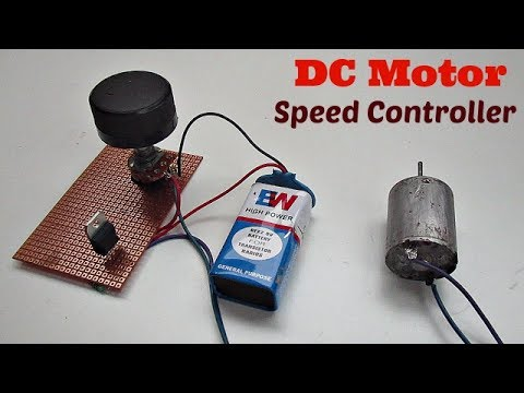 Motor Speed Controller - How to Make a Simple DC Motor Speed Controller