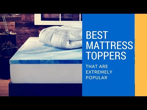 5 Best Mattress Toppers 2017/2018 - That are extremely popular!!